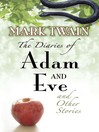 The Diaries of Adam and Eve and Other Stories (eBook)