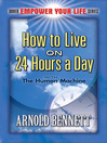 How to Live on 24 Hours a Day (eBook): with The Human Machine
