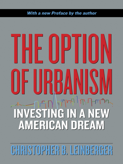 The Option of Urbanism (eBook): Investing in a New American Dream