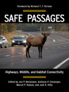 Safe Passages (eBook): Highways, Wildlife, and Habitat Connectivity