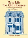 New Life for Old Houses (eBook): A Guide to Restoration and Repair