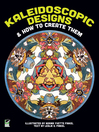 Kaleidoscopic Designs and How to Create Them (eBook)