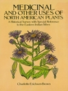 Medicinal and Other Uses of North American Plants (eBook): A Historical Survey with Special Reference to the Eastern Indian Tribes