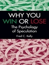 Why You Win or Lose (eBook): The Psychology of Speculation