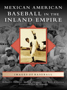 Mexican American Baseball in the Inland Empire (eBook)