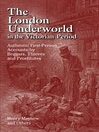 The London Underworld in the Victorian Period (eBook): Authentic First-Person Accounts by Beggars, Thieves and Prostitutes