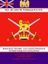 The British Army 1793-1802 (eBook): Four Lectures Delivered at the Staff College and Cavalry School