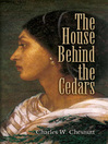 The House Behind the Cedars (eBook)