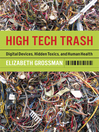 High Tech Trash (eBook): Digital Devices, Hidden Toxics, and Human Health