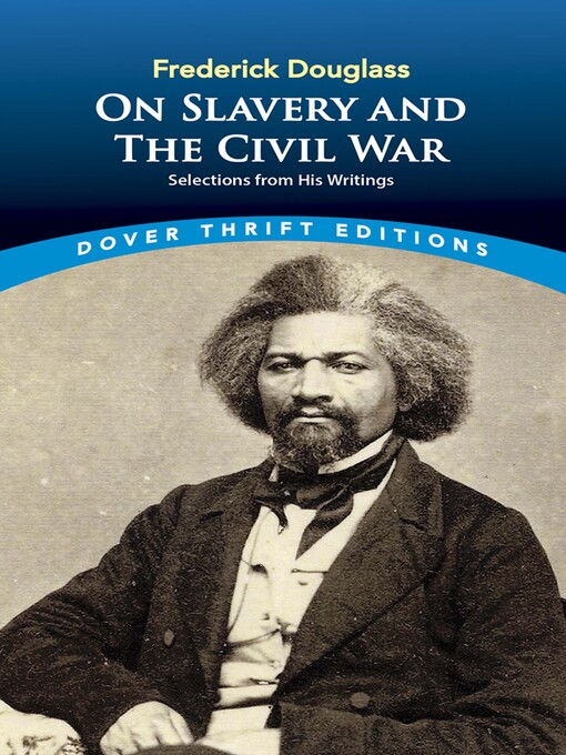 Frederick Douglass on Slavery and the Civil War (eBook): Selections from His Writings