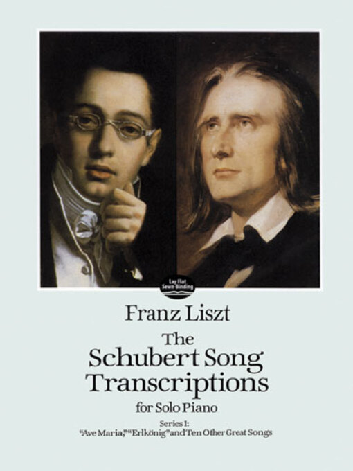 "The Schubert Song Transcriptions for Solo Piano/Series I (eBook): ""Ave Maria,"" ""Erlkonig"" and Ten Other Great Songs"