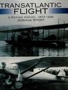 Transatlantic Flight (eBook): A Picture History, 1873–1939