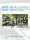 Completing Our Streets (eBook): The Transition to Safe and Inclusive Transportation Networks