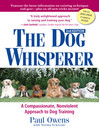 The Dog Whisperer (eBook): A Compassionate, Nonviolent Approach to Dog Training
