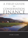 A Field Guide to Conservation Finance (eBook)