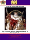 The Corsican (eBook): A Diary of Napoleon's Life in His Own Words