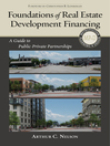 Foundations of Real Estate Development Financing (eBook): A Guide to Public-Private Partnerships