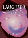 Laughter (eBook): An Essay on the Meaning of the Comic