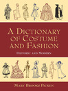 A Dictionary of Costume and Fashion (eBook): Historic and Modern
