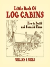 Little Book of Log Cabins (eBook): How to Build and Furnish Them