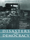 Disasters and Democracy (eBook): The Politics of Extreme Natural Events