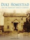 Duke Homestead and the American Tobacco Company (eBook)