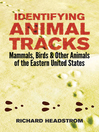 Identifying Animal Tracks (eBook): Mammals, Birds, and Other Animals of the Eastern United States