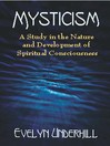 Mysticism (eBook): A Study in the Nature and Development of Spiritual Consciousness