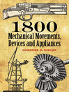 1800 Mechanical Movements, Devices and Appliances (eBook)