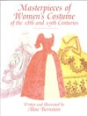 Masterpieces of Women's Costume of the 18th and 19th Centuries (eBook)