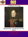 Marshal Ney (eBook): Bravest of the Brave
