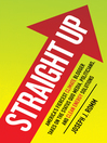 Straight Up (eBook): America's Fiercest Climate Blogger Takes on the Status Quo Media, Politicians, and Clean Energy Solutions