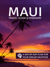 Maui (eBook): Travel Guide & Itinerary; A Day-by-Day Plan for Your Dream Vacation