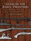 Guns on the Early Frontiers (eBook): From Colonial Times to the Years of the Western Fur Trade