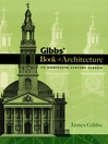 Gibbs' Book of Architecture (eBook): An Eighteenth-Century Classic