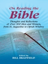 On Reading the Bible (eBook): Thoughts and Reflections of Over 500 Men and Women, from St. Augustine to Oprah Winfrey