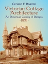 Victorian Cottage Architecture (eBook): An American Catalog of Designs, 1891