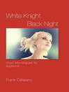 White Knight Black Night (eBook): Short Monologues for Auditions