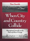 When City and Country Collide (eBook): Managing Growth in the Metropolitan Fringe