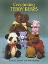 Crocheting Teddy Bears (eBook): 16 Designs for Toys