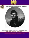 The Memoirs of Baron de Marbot - Late Lieutenant General in the French Army, Volume 1 (eBook)