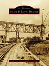 Huey P. Long Bridge (eBook)