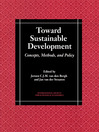 Toward Sustainable Development (eBook): Concepts, Methods, and Policy
