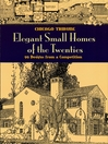 Elegant Small Homes of the Twenties (eBook): 99 Designs from a Competition