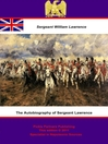The Autobiography of Sergeant Lawrence - A Hero of the Peninsular and Waterloo Campaigns (eBook): Illustrated Edition