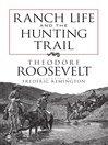 Ranch Life and the Hunting Trail (eBook)