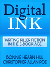 Digital Ink (eBook): Writing Killer Fiction in the E-book Age