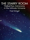 The Starry Room (eBook): Naked Eye Astronomy in the Intimate Universe