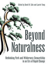 Beyond Naturalness (eBook): Rethinking Park and Wilderness Stewardship in an Era of Rapid Change