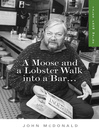 A Moose and a Lobster Walk into a Bar (eBook): Tales from Maine